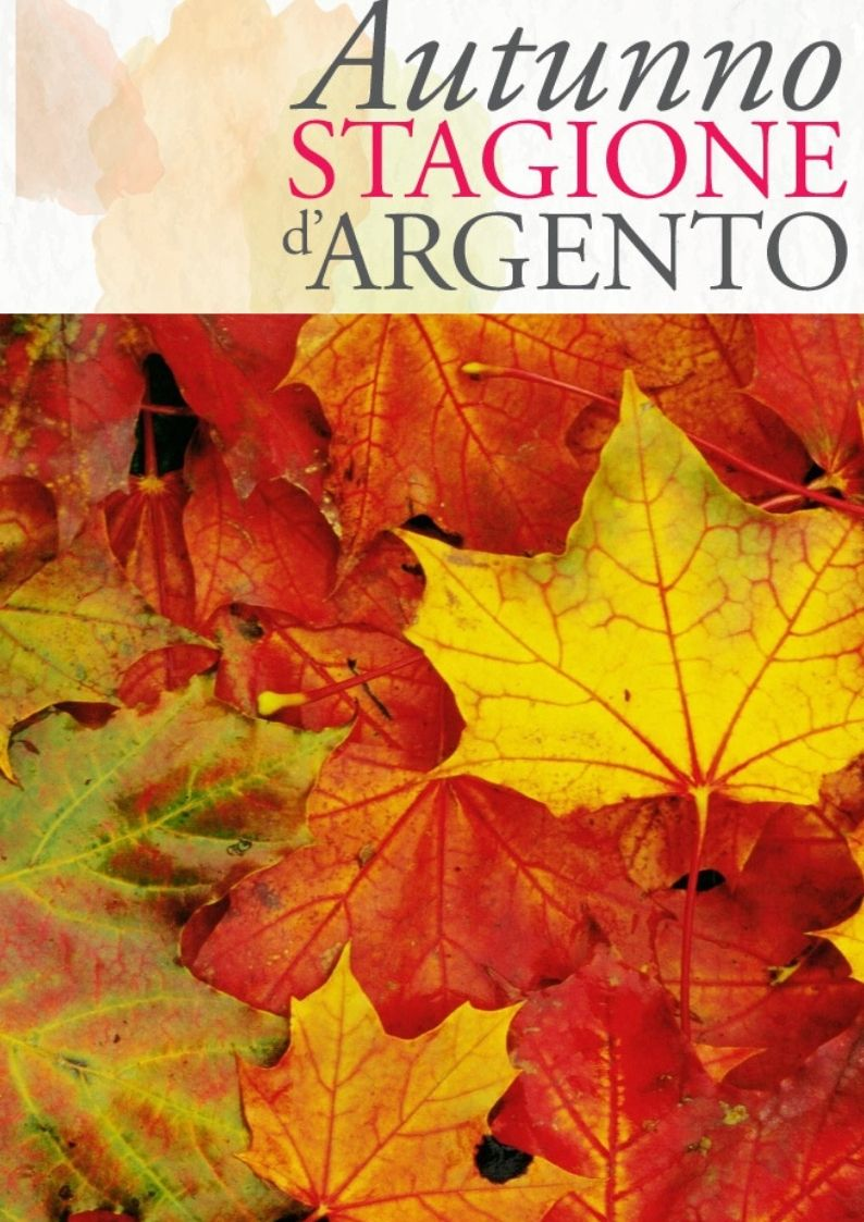 AUTUNNO STAGIONE D'ARGENTO 2019